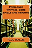 Freelance writing- Core skills and insights