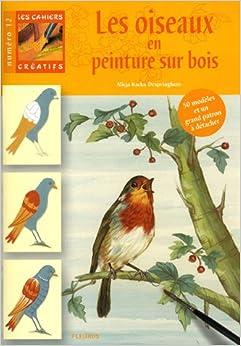 Les oiseaux en peinture sur bois kacka 9782215092803 books for Peintre sur bois