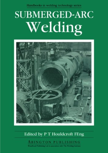 Submerged-Arc Welding (Woodhead Publishing Series In Welding And Other Joining Technologies)