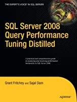 SQL Server 2008 Query Performance Tuning Distilled Front Cover