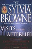 Visits from the Afterlife: The Truth About Hauntings, Spirits, and Reunions with Lost Loved Ones (0451213270) by Browne, Sylvia