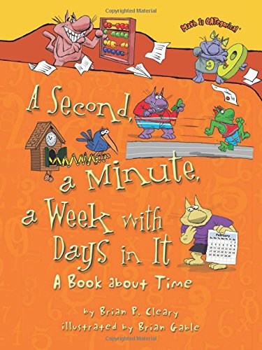 A Second, a Minute, a Week With Days in It: A Book About Time (Math Is Categorical) PDF