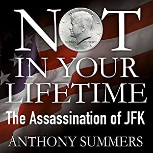 Not in Your Lifetime: The Assassination of JFK Audiobook