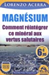 Magn�sium - Comment r�int�grer ce min...