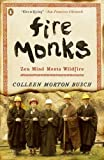 Search : Fire Monks: Zen Mind Meets Wildfire
