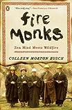 Fire Monks: Zen Mind Meets Wildfire