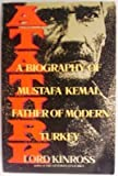 img - for Ataturk: A Biography of Mustafa Kemal, Father of Modern Turkey Reissue edition by Kinross, Patrick Balfour, Lord Kinross (1992) Paperback book / textbook / text book
