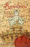 Rondeau: A Novel of Gaston Leroux's the Phantom of the Opera
