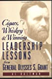 img - for Cigars, Whiskey and Winning: Leadership Lessons from General Ulysses S. Grant book / textbook / text book