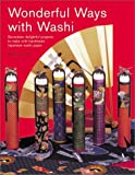 img - for By Robertta A. Uhl Wonderful Ways with Washi: Seventeen Delightful Projects to Make with Handmade Japanese Washi Paper [Paperback] book / textbook / text book