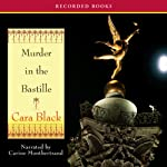 Murder in Bastille: An Aimee Leduc Investigation (       UNABRIDGED) by Cara Black Narrated by Carine Montbertrand