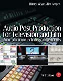 img - for Audio Post Production for Television and Film: An introduction to technology and techniques by Hilary Wyatt (2004-10-20) book / textbook / text book