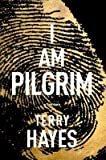 [ I Am Pilgrim: A Thriller Hayes, Terry ( Author ) ] { Hardcover } 2014