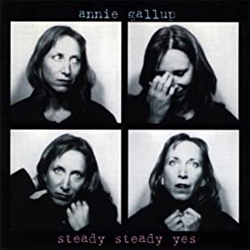 Annie Gallup - Steady Steady Yes