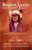 img - for Reuben Snake, Your Humble Serpent: Indian visionary and activist by Jay C. Fikes (1996-03-01) book / textbook / text book