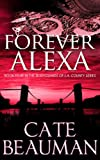 img - for Forever Alexa (Book Four In The Bodyguards Of L.A. County Series) book / textbook / text book