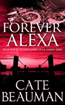 Forever Alexa: Book Four In The Bodyguards Of L.a. County Series