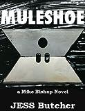 Muleshoe (a Mike Bishop Novel)