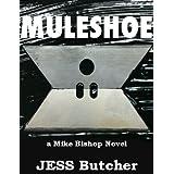 MULESHOE (a Mike Bishop Novel Book 1) ~ Jess Butcher