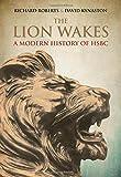 David Kynaston The Lion Wakes: A Modern History of HSBC