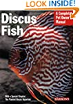 Pet Manual: Discus Fish (Barron's Com...