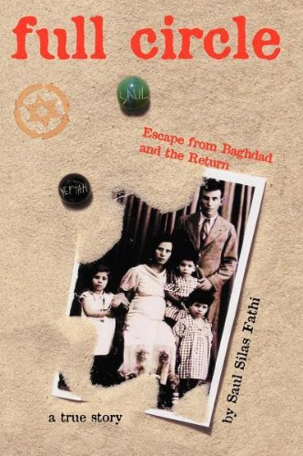 Book: Full Circle - Escape from Baghdad and the Return by Saul Silas Fathi