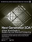 img - for Next Generation SOA: A Real-World Guide to Modern Service-Oriented Computing (The Prentice Hall Service Technology Series from Thomas Erl) book / textbook / text book