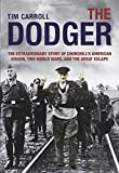Dodger: The Extraordinary Story Of Churchill's American Cousin, Two World Wars, And The Great Escape