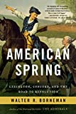 img - for American Spring: Lexington, Concord, and the Road to Revolution book / textbook / text book