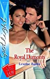The Royal Dumonts (Silhouette Spotlight) (0263856828) by Leanne Banks