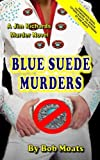 Blue Suede Murders (Jim Richards Murder Novels Book 18)