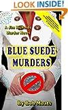 Blue Suede Murders (Jim Richards Murder Novels Book 18)