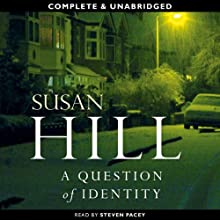 A Question of Identity: Simon Serrailler, Book 7 (       UNABRIDGED) by Susan Hill Narrated by Steven Pacey