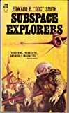 Subspace Explorers (0940724154) by Smith, E. E.