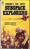 Subspace Explorers (0940724154) by Smith, E. E.