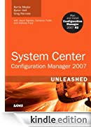 System Center Configuration Manager (SCCM) 2007 Unleashed [Edizione Kindle]