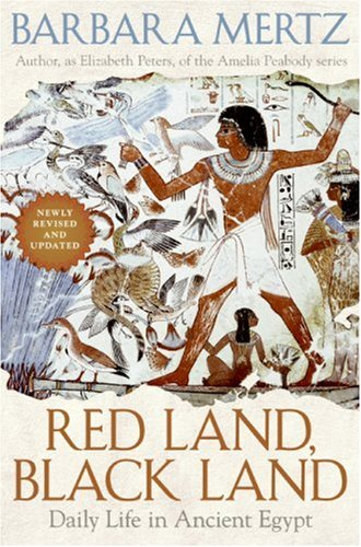 Red Land, Black Land: Daily Life in Ancient Egypt, Barbara Mertz