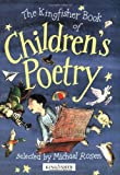 The Kingfisher Book of Children's Poetry (1856979091) by Rosen, Michael