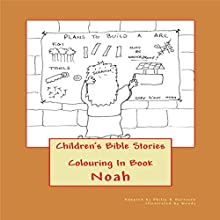 Children's Bible Stories: Noah Audiobook by Philip R. Harrison Narrated by Wendy McCleskey
