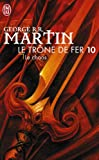 Le trône de fer (A game of Thrones), Tome 10 : Le chaos