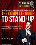 img - for The Complete Guide to Stand-up: Everything you need to know, from open-mics to going pro! book / textbook / text book