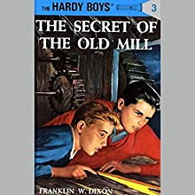 The Secret of the Old Mill: Hardy Boys 3 Audiobook by Franklin Dixon Narrated by Bill Irwin