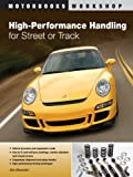 img - for High-Performance Handling for Street or Track: Vehicle dynamics, suspension mods & setup - Anti-roll bars, camber adjusters & chassis braces - High-performance driving techniques (Motorbooks Workshop) book / textbook / text book