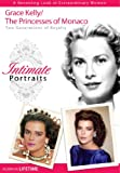 Intimate Portraits: Princesses of Monaco/Grace Kelly