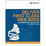 Deliver First Class Web Sites: 101 Essential Checklists ~ Shirley Kaiser