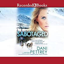Sabotaged (       UNABRIDGED) by Dani Pettrey Narrated by Christina Moore