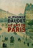 Quarante ans de Paris : 1857-1897 par Daudet