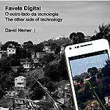 "David Nemer, ""Favela Digital: The Other Side of Technology"" (GSA Editora e Grafica, 2013)"