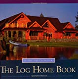 img - for The Log Home Book: Design, Past & Present book / textbook / text book