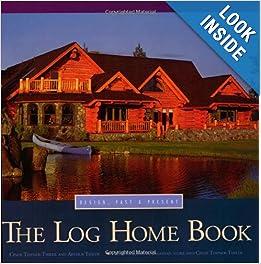 the log home book design past present arthur thiede
